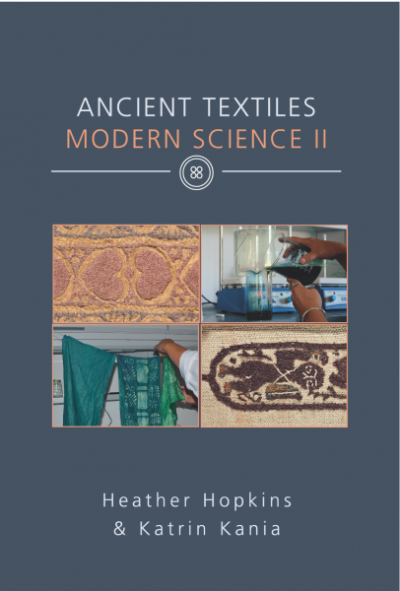 Heather Hopkins und Katrin Kania (Hrsg.): Ancient Textiles, Modern Science II.